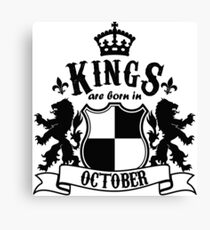 Kings are born in October Canvas Print