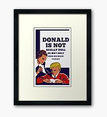 Donald Is Not Dull - He May Only Need His Brain Examined Framed Print
