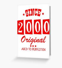 Since 2000 Original  Aged To Perfection Greeting Card