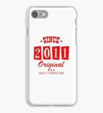 Since 2011 Original  Aged To Perfection iPhone Case/Skin