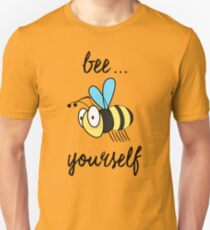 """""""Bee"""" Yourself Black Text Positive Message Unisex T-Shirt"""