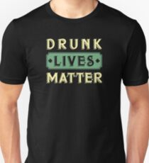 drunk lives matter, funny st patricks day 2017 irish T-Shirt