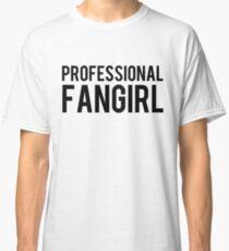 Professional Fangirl Classic T-Shirt