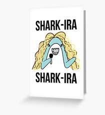 Shark-Ira Shark-Ira Greeting Card