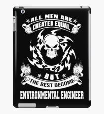 ENVIRONMENTAL ENGINEER the best man become iPad Case/Skin
