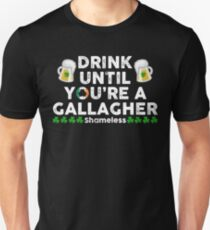 Drink Until You're A Gallagher - St Patrick Day Unisex T-Shirt