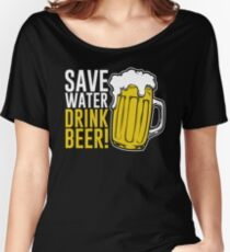 Save Water Drink Beer - St Patrick Day Women's Relaxed Fit T-Shirt