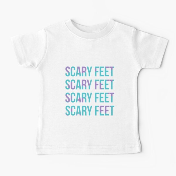 Scary Feet Baby T-Shirt