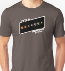It's a Trappist System! T-Shirt