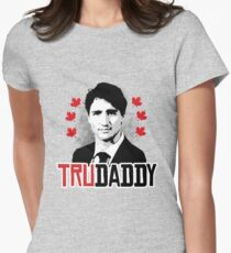 Trudeau is my Trudaddy Womens Fitted T-Shirt