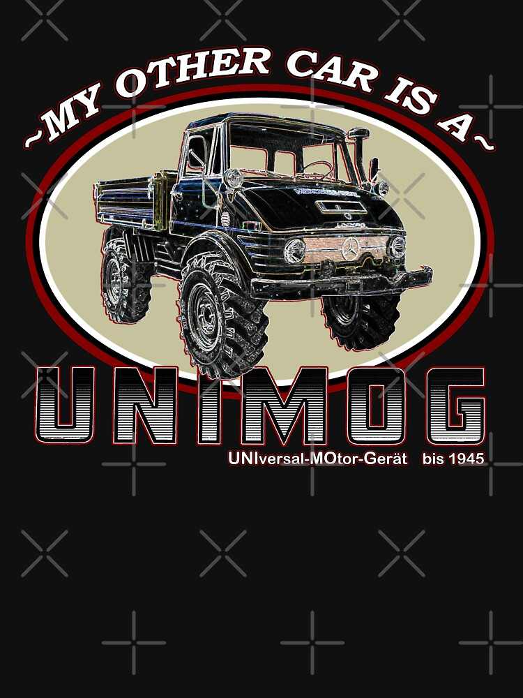 TShirtGifter presents: My other car is a UNIMOG | Unisex T-Shirt