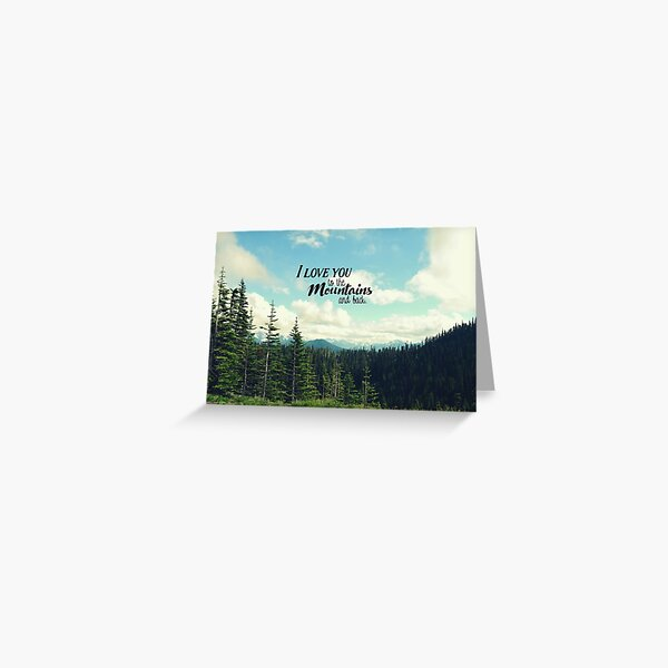 To the Mountains and Back Greeting Card