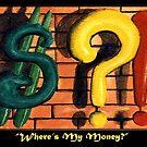 """""""Where's My Money?"""" by mitchmargo"""