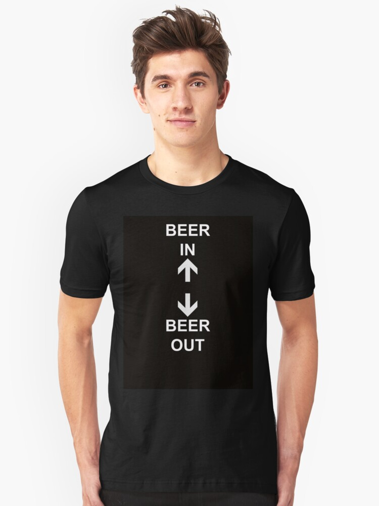Beer In Beer Out Unisex T-Shirt Front