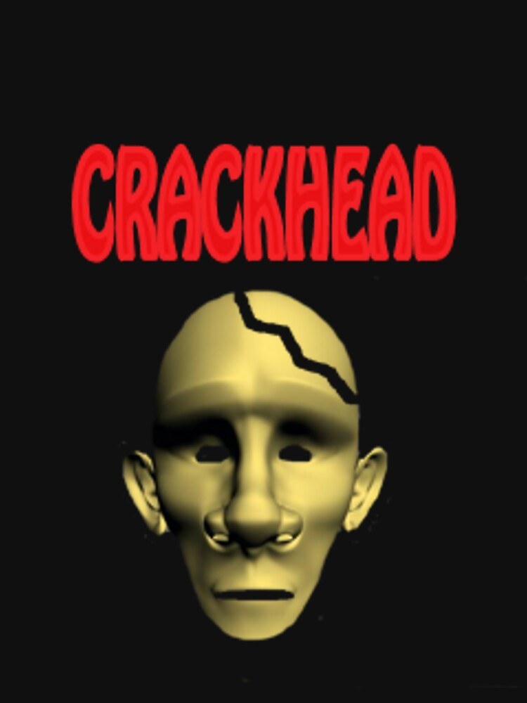 crackhead by cheywings