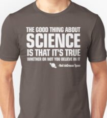 The Good Thing About Science -Tyson Unisex T-Shirt