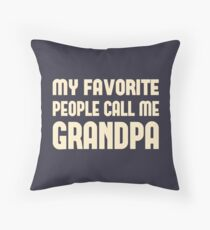 My Favorite People Call Me Grandpa Throw Pillow