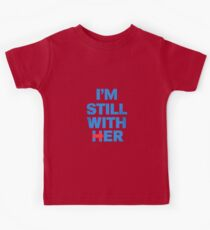 I'm STILL With Her Kids Tee