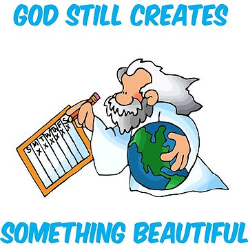God still creates funny t-shirt by crazyforshoppin