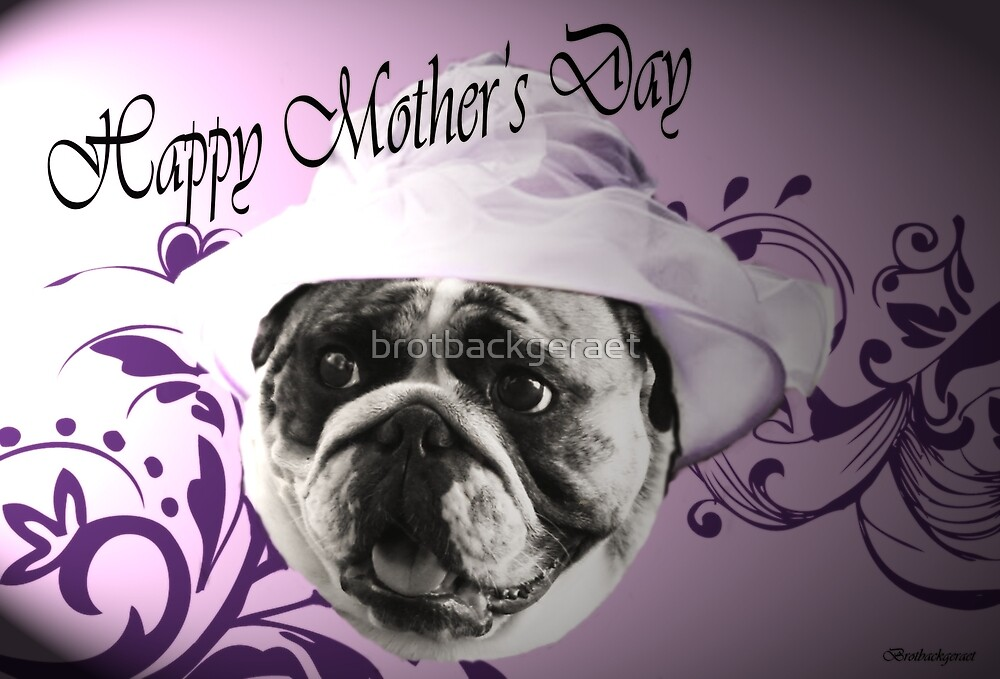 Happy Mother's Day by brotbackgeraet