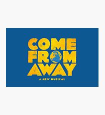 come from away Photographic Print