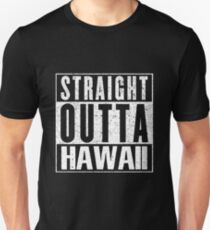 Straight Outta  Hawaii Unisex T-Shirt