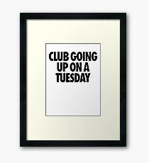 Club Going Up On A Tuesday [Black] Framed Print