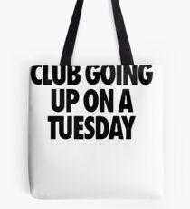 Club Going Up On A Tuesday [Black] Tote Bag