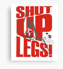 Shut Up Legs - Mountain Biking Canvas Print