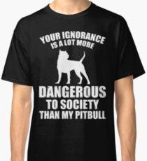 My Pit Bull Is Not Dangerous Classic T-Shirt