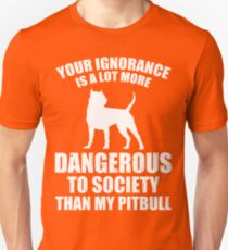 My Pit Bull Is Not Dangerous T-Shirt