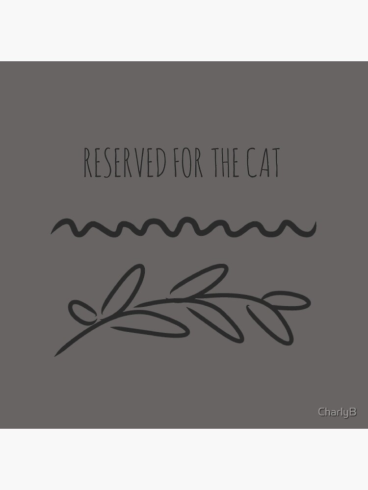 Reserved for the cat by CharlyB