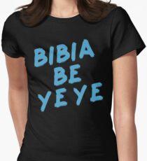 Bibia Be Ye Ye Ed Sheeran Womens Fitted T-Shirt