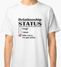 Relationship Status Anime Classic T-Shirt