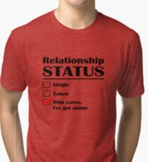 Relationship Status Anime Tri-blend T-Shirt