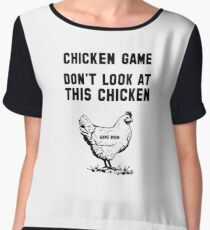 The Chicken  Game Chiffon Top