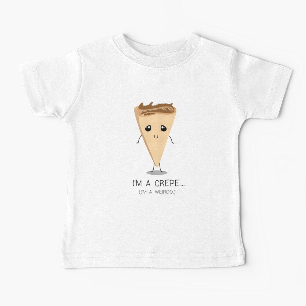 I'm A Crepe Baby T-Shirt