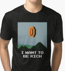 I WANT TO BE RICH Tri-blend T-Shirt