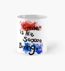 Gender is like sooooo boring Mug
