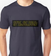 Only Cis deal in absolutes Unisex T-Shirt