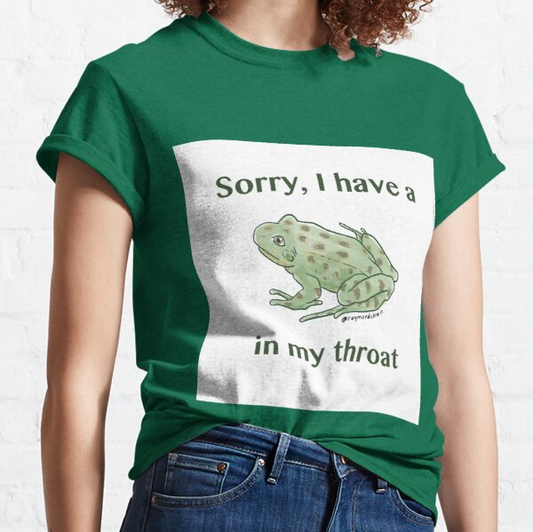 Frog in my throat Classic T-Shirt