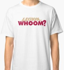 Legion of Whoom? Classic T-Shirt