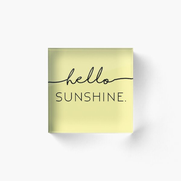 Hello Sunshine in Yellow Acrylic Block