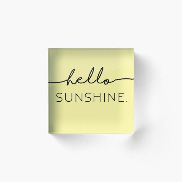 Hello Sunshine in Yellow Acrylic Block