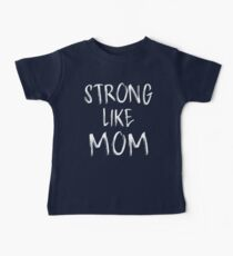 Camiseta para bebés Fuerte como mamá - Niños