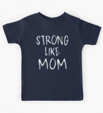 Strong Like Mom - Kids Kids Clothes