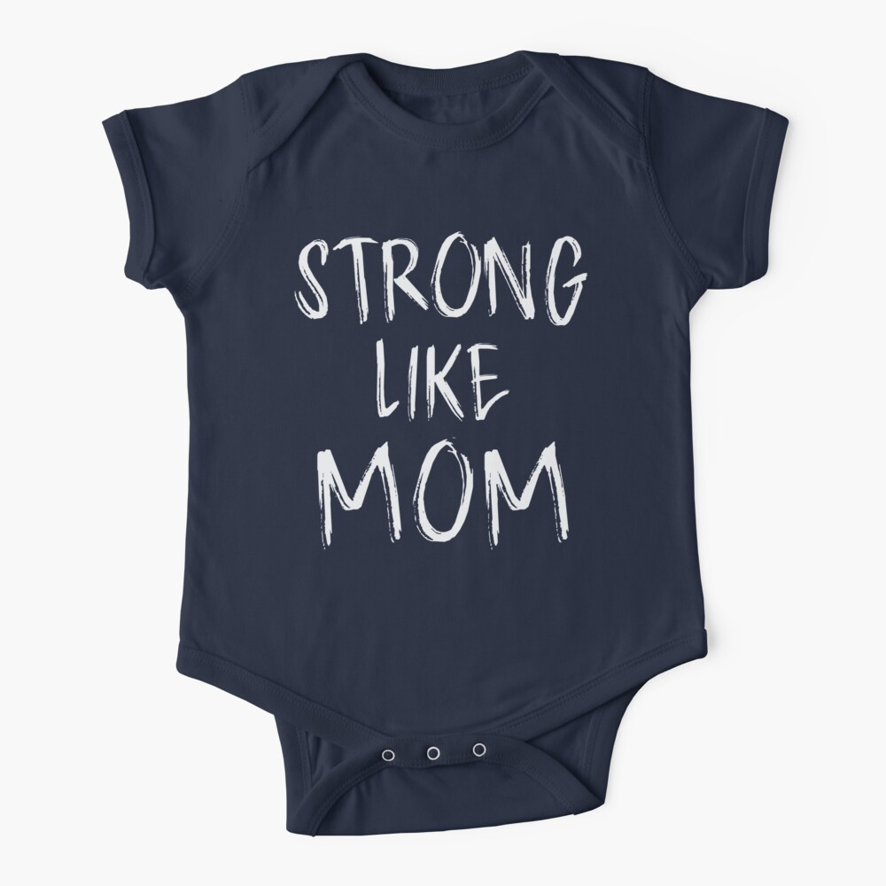 Strong Like Mom - Kids Baby One-Piece
