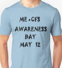 CFS Me Awareness Day  Unisex T-Shirt