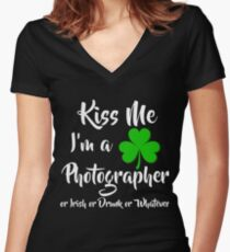 Kiss me I'm a PHOTOGRAPHER - Irish Pride Women's Fitted V-Neck T-Shirt