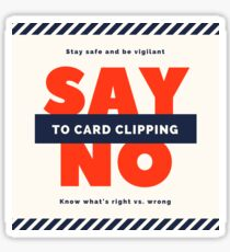 Say No To Card Clipping Sticker